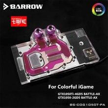 BS-COG1050T-PA Barrow gpu кулер для Красочные GTX1050Ti-4GD5 боевой AX/GTX1050-2GD5 боевой топор чехол для ноутбука гаджет