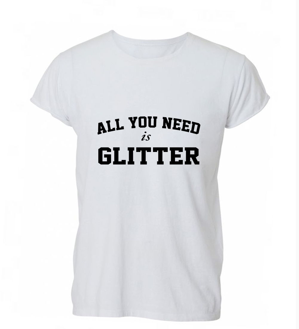 2018 Hot sale Free shipping 100% cotton All You Need Is Glitter Fabulous Sparkle Hipster Tumblr T Shirt Tshirt Mens Wome
