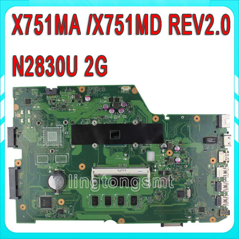 Original for ASUS X751MA motherboard X751MD REV2.0 Mainboard Processor N2830 2G Memory On Board fully teasted  original notebook motherboard x54c k54c for asus rev 2 1 system pc mainboard with ram on board