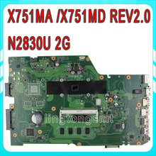 Original for ASUS X751MA motherboard X751MD REV2.0 Mainboard Processor N2830 2G Memory On Board fully teasted
