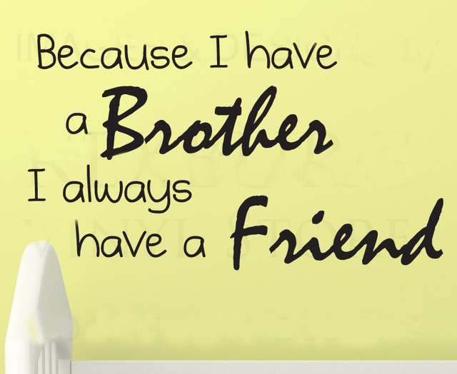 Because I Have A Brother I Always Have A Friend wall decals vinyl ...