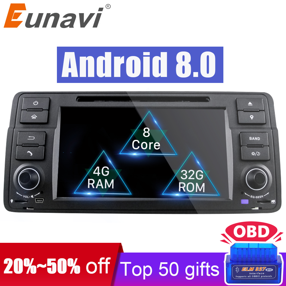 Eunavi HD Octa Core Android 8.0 For BMW E46 M3 Rover 75 Car DVD GPS Wifi 4G Radio RDS Canbus RAM 4GB ROM 32GB 1 Din ownice c500 android 6 0 octa 8 core for bmw e46 m3 car dvd gps navi wifi 4g bt radio rds 2gb ram 32gb rom support dab tpms
