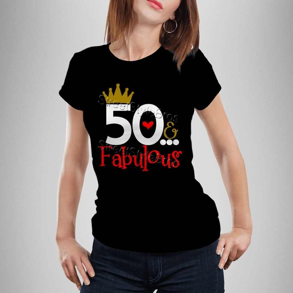 2019 Summer Women T Shirt 50 FABULOUS Ladies 50th Birthday Years