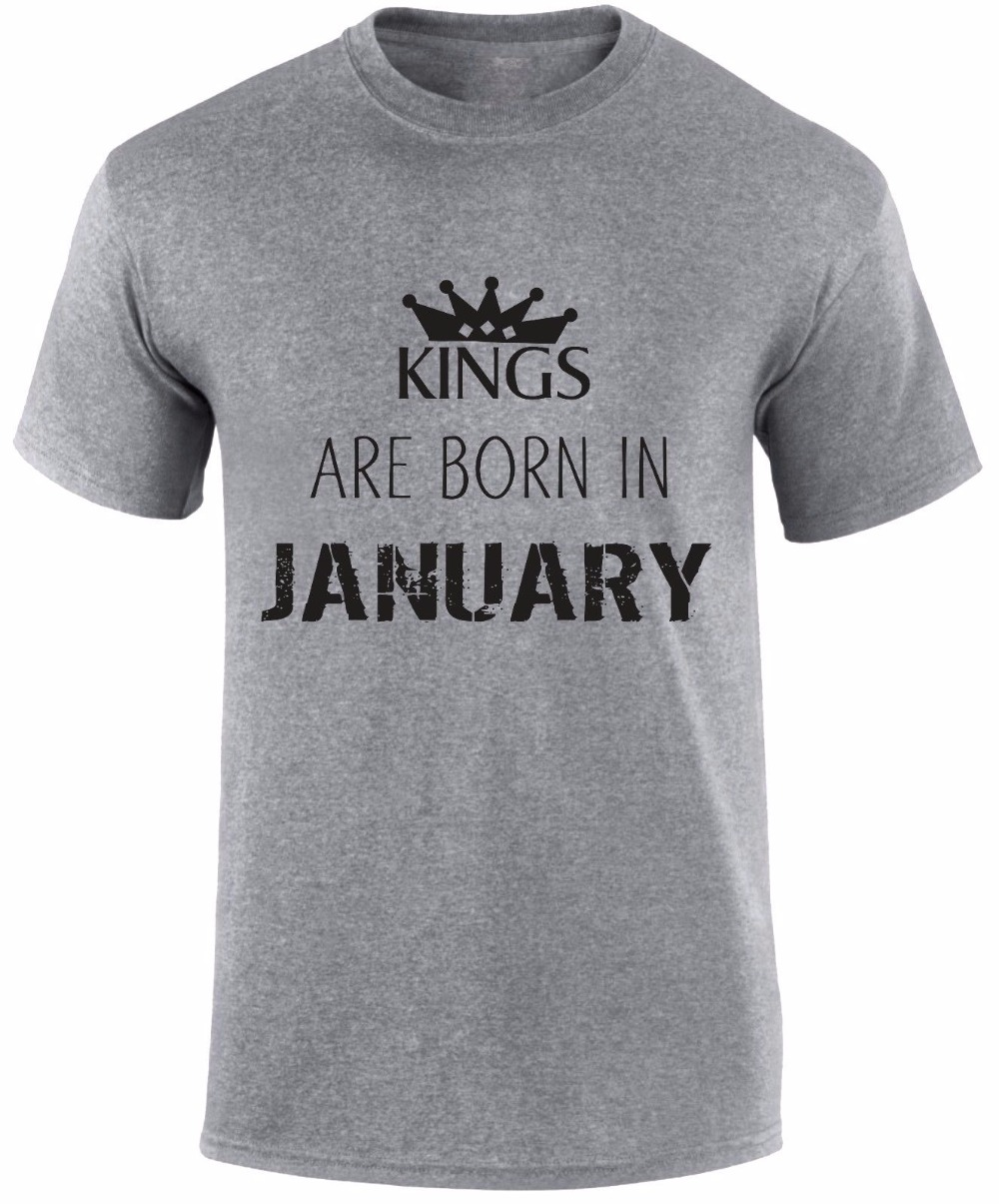 1418bcc2 2019 New Men's T Shirt Fashion Free Shipping Kings Are Born In January  Birthday Month Of Birth Royalty Party Slogan Men T Shirt