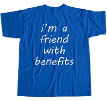 I'm A Friend With Benefits T-Shirt New T Shirts Funny Tops Tee New Unisex Funny  High Quality Casual Printing freeshipping контейнер для линз funny friend