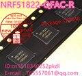 100% New original N51822 NRF51822-QFAC-R QFN48 Bluetooth chip Low power RF chip IC