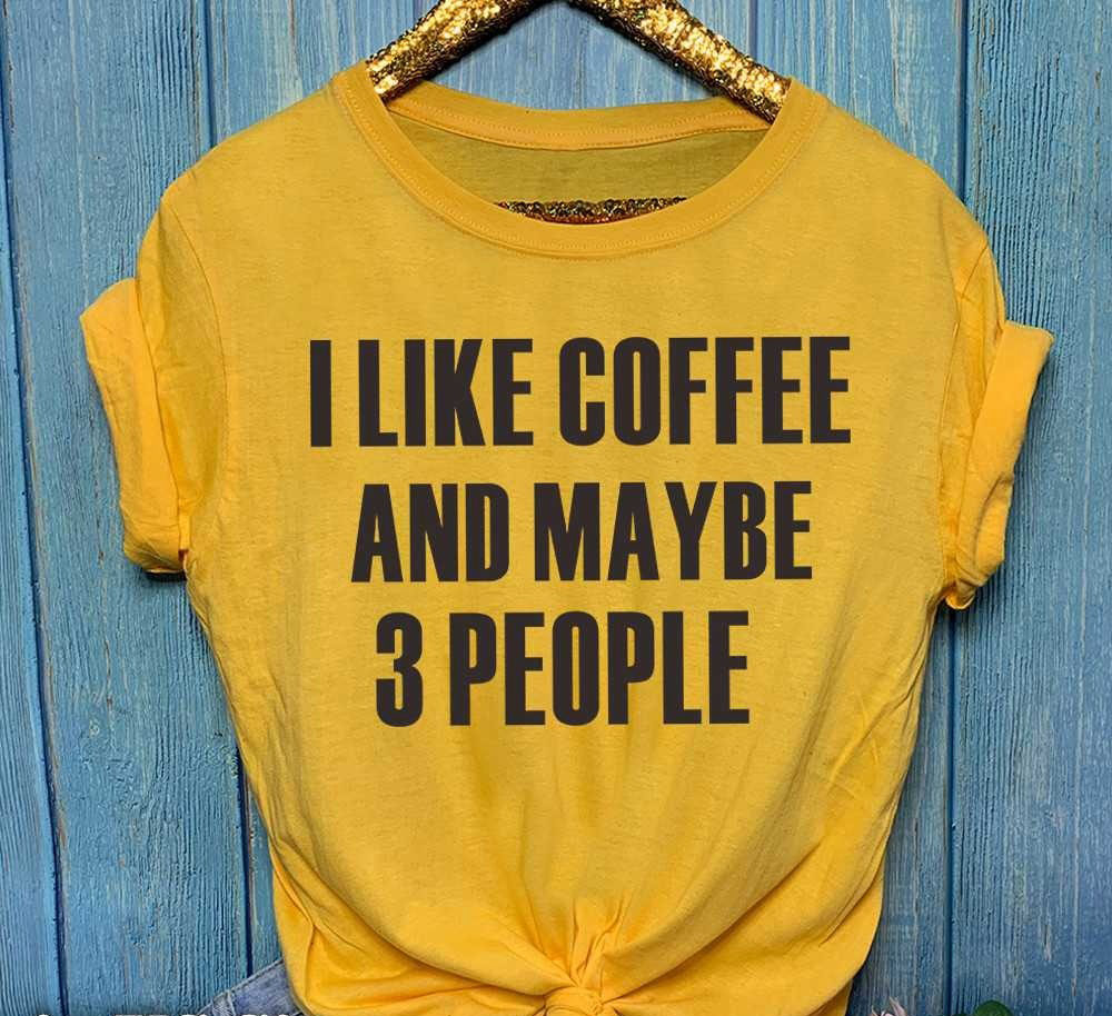 I Like Coffee And Maybe 3 People White Logo Womens T Shirt Sarcastic Mom Ladies