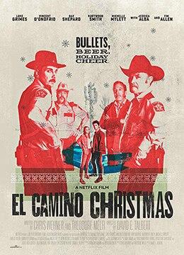 《埃尔·卡米诺的圣诞节》2017年美国喜剧电影在线观看