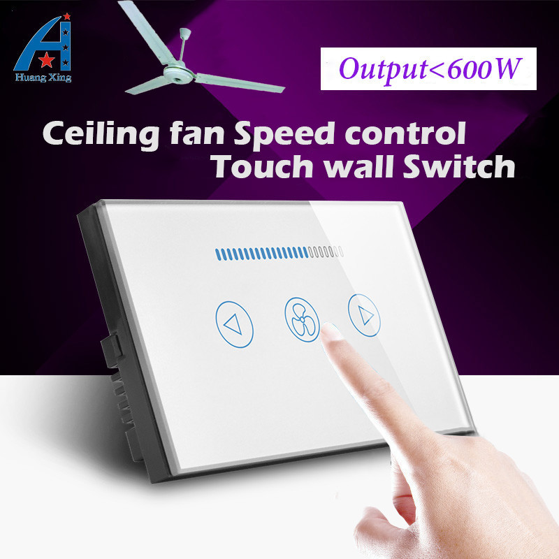 HUANGXING US/AU standard New ceiling fan Switch, Crystal Glass touch Panel, 220V Home Speed Regulation Wall touch Switch 600W free shipping smart home us au standard wall light touch switch ac220v ac110v 1gang 1way white crystal glass panel