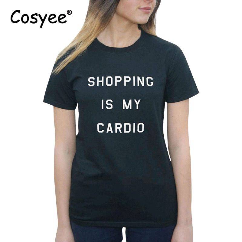 SHOPPING IS MY CARDIO White Black Letter Print Female New Hipster Hot Stylish Harajuku Cotton Top Tee shirt For Free Shipping