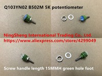 Original new 100% Japan import Q103YN02 B502M 5K potentiometer screw handle length 15MMH green hole foot (SWITCH)