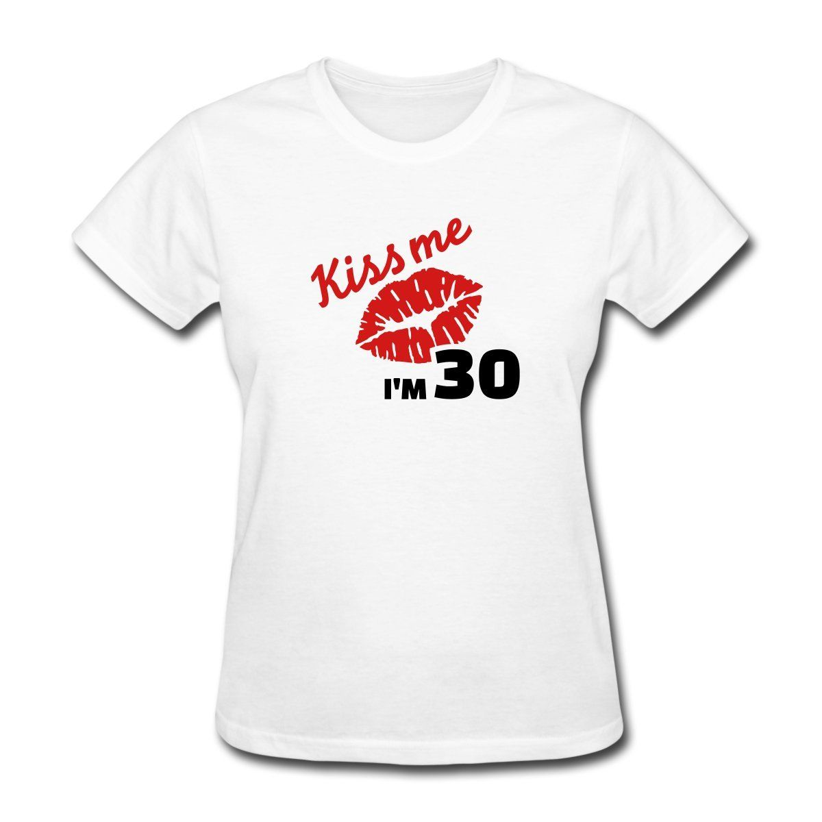 Shirt design images - Birthday Kiss Me I M 30 Women S T Shirt Design T Shirt Novelty Tops