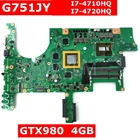 G751JY With I7 CPU GTX980M 4GB Mainboard For ASUS G751J G751JY G751JT G751JL Laptop motherboard 100% Tested Free shipping