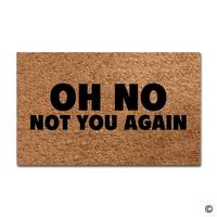 Entrance Floor Mat Funny Door Mat Oh No Not You Again Doormat Outdoor Indoor Mat  Top Rubber Back|Mat| |  -