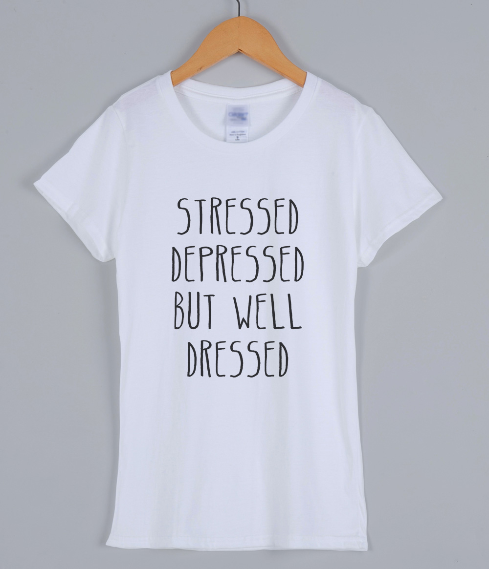 Summer 2019 T-shirts For Women STRESSED DEPRESSED BUT WELL DRESSED Letter Print Women Tshirt Harajuku Fashion Female T-shirt