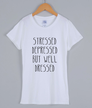 Summer 2019 T-shirts For Women STRESSED DEPRESSED BUT WELL DRESSED Letter Print Women Tshirt Harajuku Fashion Female T-shirt