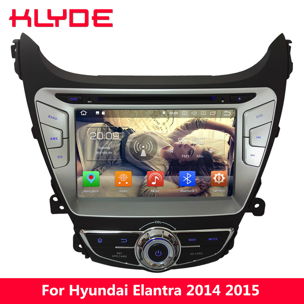 KLYDE Octa Core 4G Android 8.0 4GB RAM 32GB ROM Car DVD Multimedia Player Radio GPS Navigation For Hyundai Elantra I35 2014 2015 lsqstar st 9079c 7 android car dvd player w 1gb ram 8gb rom gps wi fi for hyundai elantra