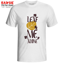 Leaf Me Alone T Shirt Funny Motto Design Style Punk T-shirt Rock Active Brand Unisex Men Women Tee