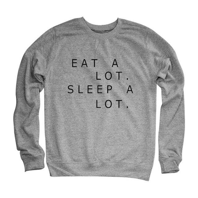New Arrival Eat A Lot Sleep A Lot Sweatshirts