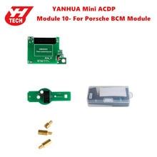 Yanhua Mini ACDP Module10 для Porsche BCM Поддержка программирования ключей добавить ключ и все Утерянные ключи от 2010