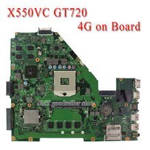 X550V R510V Laptop Motherboard X550VC REV3.0 NVidia GeForce GT720M 2G Ram 4G memory on board Pga 989 HM76 fully tested