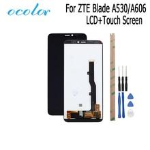 Ocolor para ZTE Blade A530 A606 pantalla LCD y montaje de digitalizador con pantalla táctil de repuesto con herramientas para ZTE Blad A606 A530