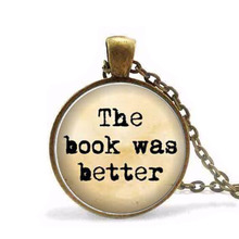 Steampunk The Book Was Better Necklace Book Reader Bibliophile Jewelry Glass Dome Pendant Necklace men women gift chain antique