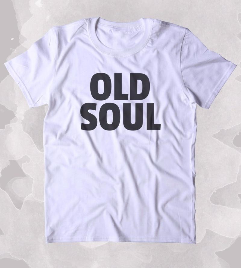 Cute Old Soul Shirt Hippie Bohemian Boho Free Spirit Clothing T-shirt Unisex Fashion T Shirt Greys T Shirt Casual Tops