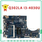 FOR 60NB05Y0-MB2300 FOR ASUS Q302LA TP300LA Q302L i3-4030U 1.9Ghz Laptop motherboard 100% perfect work S-4