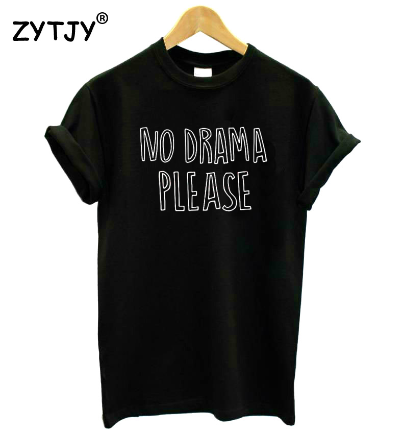 NO DRAMA PLEASE Letters Women Tshirt Cotton Funny T Shirt For Lady Girl Top Tee Hipster Tumblr Drop Ship HH-435