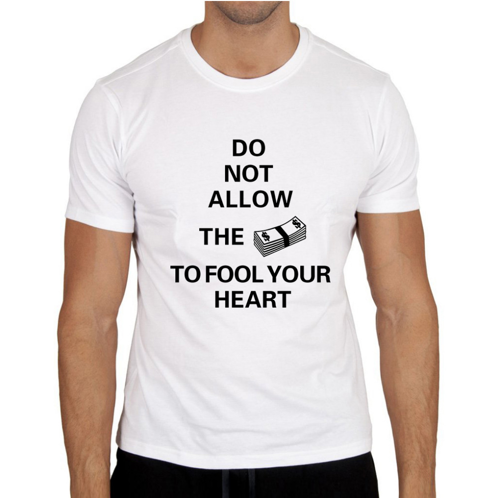 Design t shirts and sell online - Cheap Sale Men Fashion Design T Shirts Do Not Allow The Money To Fool Your Heart