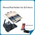 Mavic Pro Control Remoto Soporte de Teléfono de La Tableta Titular Tramo Mavic Pro Montaje de Clip Para El DJI