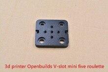 3D Принтер часть openbuilds специальные слайд пластина для алюминиевых профилей v-слот мини-пять рулетка openbuilds V портальные Plat1pcs