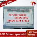 Хорошее качество Ноутбук ЖК-Экран Для Acer Aspire 5552G 5560 5560 Г 5733 5733Z СВЕТОДИОДНЫЙ Дисплей Матрица 15.6 WXGA HD