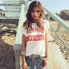 Mermaid Off Duty Letters Gedrukt Vrouwen Top t-shirts Tumblr Fashion Casual Korte Mouwen Oversize Wit t-shirt vrouwen Gift 2018(China)