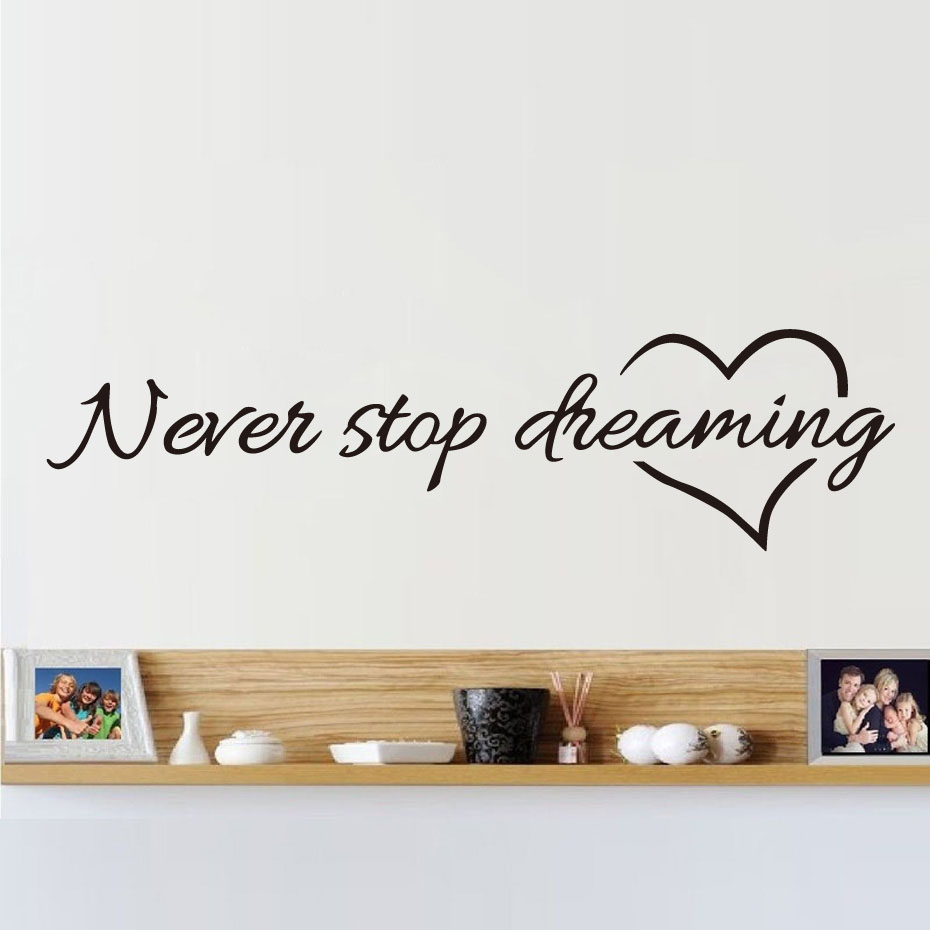 Us 135 15 Offnever Stop Dreaming Diy Wall Stickers Bedroom Living Room Decals Home Decoration Removable Self Adhesive Wallpaper Home Decor In Wall
