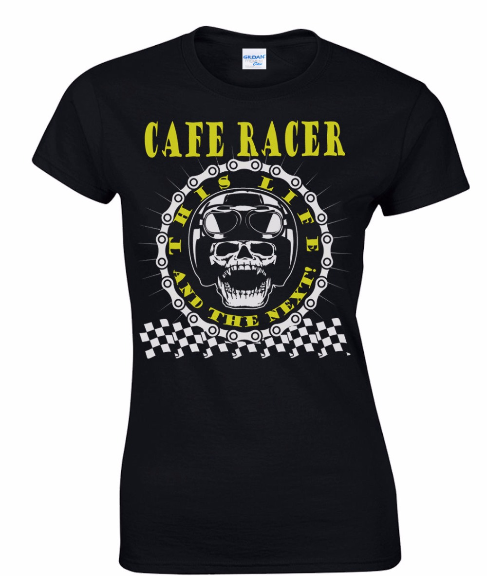 2018 New Design Tee Shirts Casual Racer This Life &The Next Ladies T-Shirt Biker 60s Rock & Roll Ace Biker T-Shirt