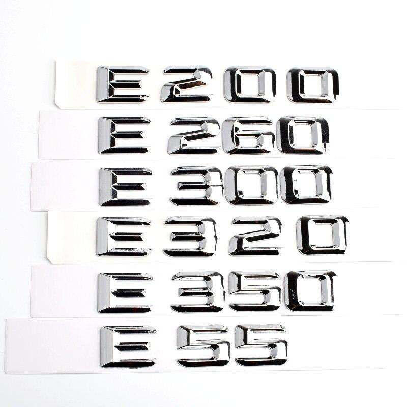 Coffre Arrière Insigne D'emblème Chromé Lettres E 200 E 260 pour Mercedes Benz W211 W212 W213 CLASSE E E200 E260 E300 E320 E350 E55 4MATIC