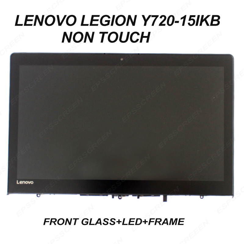 Replacement For Lenovo LEGION Y720-15IKB 80VR Lcd Screen+Front Glass NON TOUCH 5D10N47616 IPS Display FHD Panel 30 Pin Matrix
