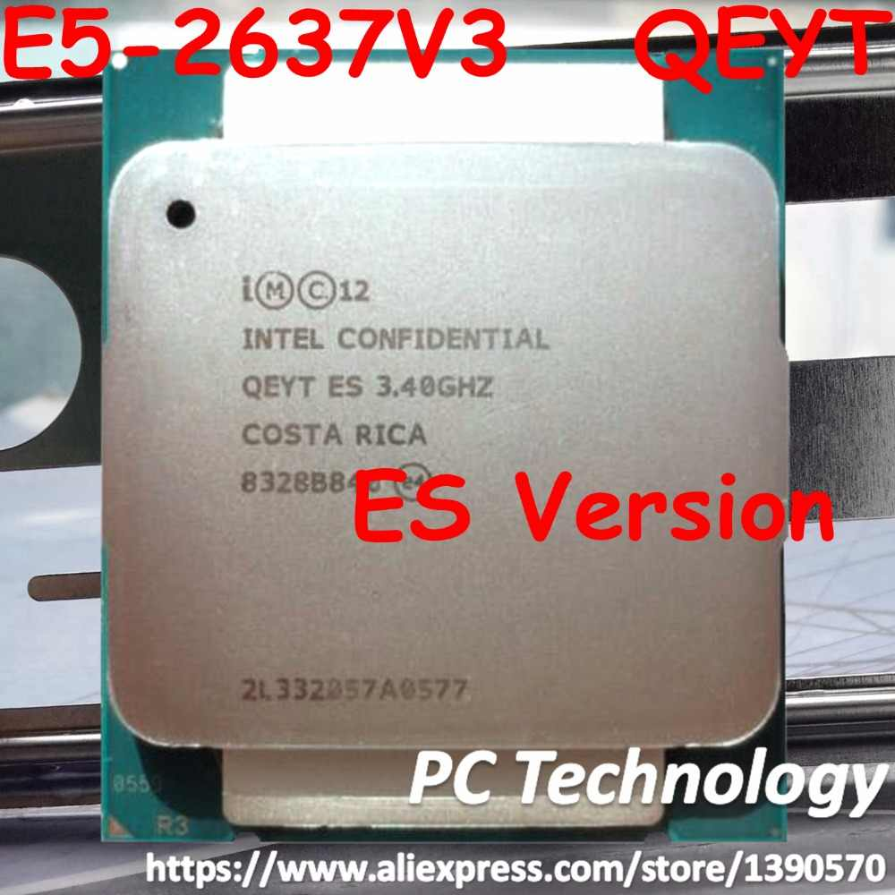 Original Intel XEON E5-2637V3 3.40GHz ES Version E5 2637 V3 Quad-Core 20M LGA2011-3 135W E5-2637 V3 free shipping E5 2637V3