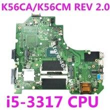 K56CA i5-3317 процессор Материнская плата для ASUS S550CA K56CM S56CA ноутбук материнская плата K56CA плата K56CA тест материнской платы 100% OK