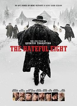 《八恶人》2015年美国剧情,犯罪,西部电影在线观看