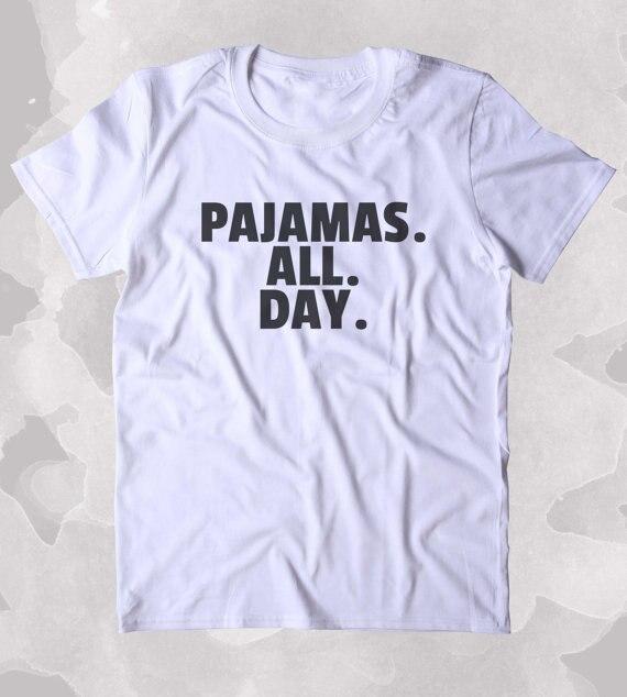 Pyjamas Alle Tag Hemd Lustige Schlaf Mude Bett Schlafen Kleidung