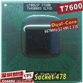 Бесплатная Доставка цпу intel ноутбук Core 2 Duo T7600 CPU 4 М Разъем 479 Кэш/2.33 ГГц/667 Двойной-Core Ноутбук процессор поддержка 945