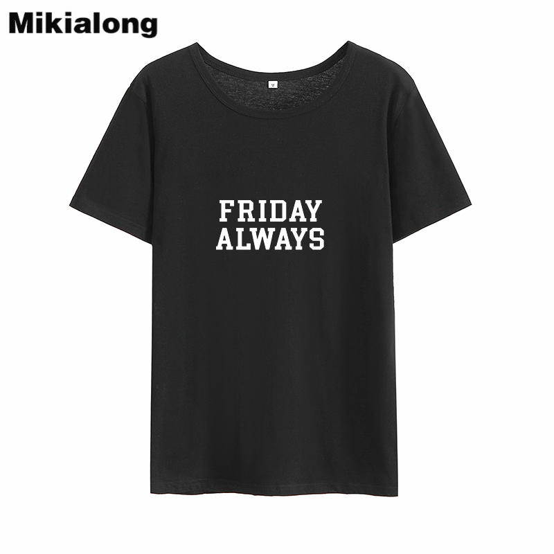 Mikialong Friday Always Funny T Shirts Women 2018 100%cotton Short Sleeve Tee Shirt Femme Black White Loose Women Tshirt Tops
