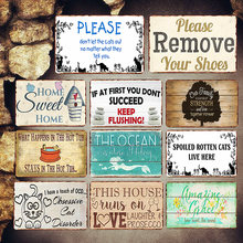 Remove Your Shoes Shabby Chic Metal Signs Pub Bathroom Decorative Plates Home Sweet Home Wall Stickers Art Poster Decor MN69(China)