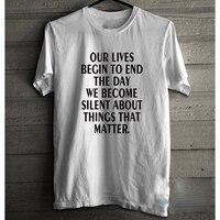 EnjoytheSpirit Martin Luther King Sloganı Gömlek Hayatımızı Başlar End Gün Biz Madde Haline Sessiz Siyah Lives Mens Tshirt