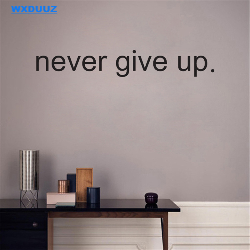WXDUUZ Inspirational Decal Never Give Up art wall sticker home decor Vinyl Motivation office decal Over the Door stickers C20