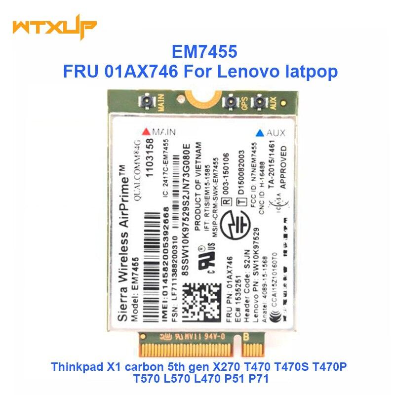 Sierra EM7455 FRU 01AX746 LTE CAT6 3G 4G module pour Thinkpad X1 carbone 5th gen X270 T470 T470S T470P T570 L570 L470 P51 P71