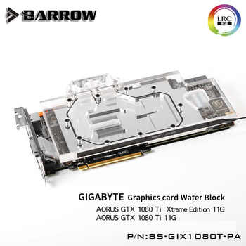Barrow GPU Water Block for GIGABYTE AORUS GTX1080Ti Xtreme Edition 11G Full Cover Graphics Card water cooler